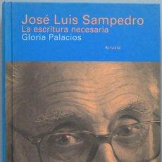 Libros de segunda mano: JOSÉ LUIS SAMPEDRO, LA ESCRITURA NECESARIA. GLORIA PALACIOS. Lote 194605970