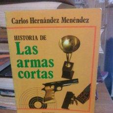 Libros de segunda mano: HISTORIA DE LAS ARMAS ORTAS, CARLOS HERNANDEZ MENEDEZ, ED. NEBRIJA. Lote 194611771