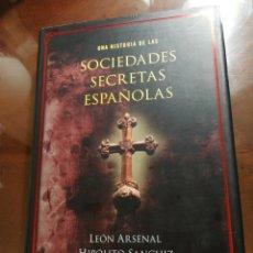 Libros de segunda mano: UNA HISTORIA DE LAS SOCIEDADES SECRETAS ESPAÑOLAS LEÓN ARSENAL. Lote 194616673