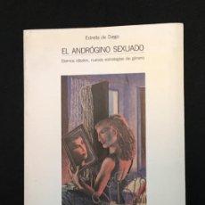 Libros de segunda mano: ESTRELLA DE DIEGO. EL ANDRÓGINO SEXUADO. ETERNOS IDEALES, NUEVAS ESTRATEGIAS DE GÉNERO. MADRID, 1992. Lote 194617236