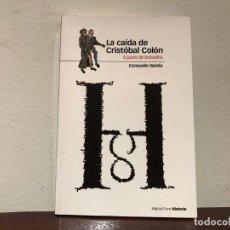 Libros de segunda mano: LA CAÍDA DE CRISTOBAL COLÓN. EL JUICIO DE BOBADILLA. CONSUELO VARELA. MARCIAL PONS. HISTORIA.. Lote 194618016