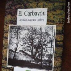 Libros de segunda mano: EL CARBAYÓN, DE ADOLFO CASAPRIMA COLLERA.1ª EDICIÓN. 2000. ED. CASAPRIMA.. Lote 194619775
