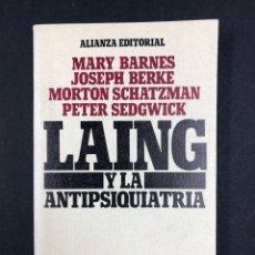 Libros de segunda mano: LAING Y LA ANTIPSIQUIATRIA - M. BARNES, J. BERKE... Nº 688 ALIANZA EDITORIAL 1978. Lote 194620248