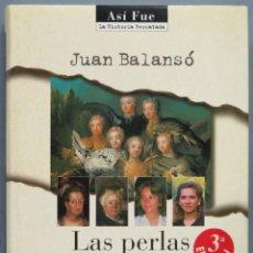 Libros de segunda mano: LAS PERLAS DE LA CORONA. JUAN BALANSO. Lote 194620426