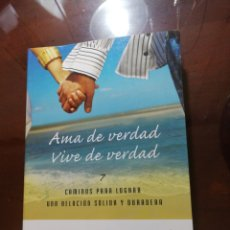 Libros de segunda mano: AMA DE VERDAD VIVE DE VERDAD PADRE ALBERTO CUTIÉ. Lote 194625806
