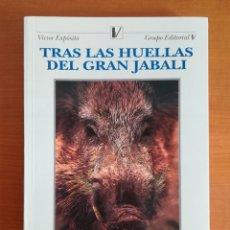 Libros de segunda mano: TRAS LAS HUELLAS DEL GRAN JABALÍ - EL MANCO DEL BARRANCO DEL LOBO - CAZA. Lote 194626328