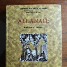 Libros de segunda mano: ALCANATE. REVISTA DE ESTUDIOS ALFONSIES. VOLUMEN 3. 2002-2003. CÁTEDRA ALFONSO X EL SABIO.. Lote 194626437