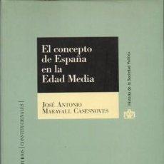 Libros de segunda mano: EL CONCEPTO DE ESPAÑA EN LA EDAD MEDIA - MARAVALL CASESNOVES, JOSE ANTONIO - A-HE-989. Lote 194628026