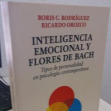 Libros de segunda mano: INTELIGENCIA EMOCIONAL Y FLORES DE BACH TIPOS DE PERSONALIDAD EN PS...- RODRÍGUEZ / OROZCO. Lote 194629152