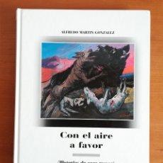Libros de segunda mano: CON EL AIRE A FAVOR (HISTORIAS DE CAZA MAYOR). Lote 194630155
