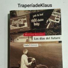 Libros de segunda mano: LOS DIAS DEL FUTURO - MARIANO AGUIRRE - TDK127. Lote 194630821
