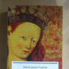 Libros de segunda mano: REINAS MEDIEVALES EN LOS REINOS HISPANICOS - MARIA JESUS FUENTE - ESFERA - 2004. Lote 194633001