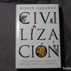 Libros de segunda mano: CIVILIZACIÓN. UNA HISTORIA CRÍTICA DEL MUNDO OCCIDENTAL. ROGER OSBORNE. Lote 194633040