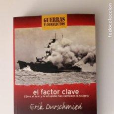 Libros de segunda mano: EL FACTOR CLAVE CÓMO EL AZAR Y LA ESTUPIDEZ HAN CAMBIADO LA HISTORIA. - DURSCHMIED, ERIK. Lote 194635421