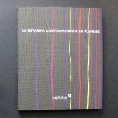 Libros de segunda mano: LA ESTAMPA CONTEMPORÁNEA EN FLANDES - GIJÓN, 2000. Lote 194636516