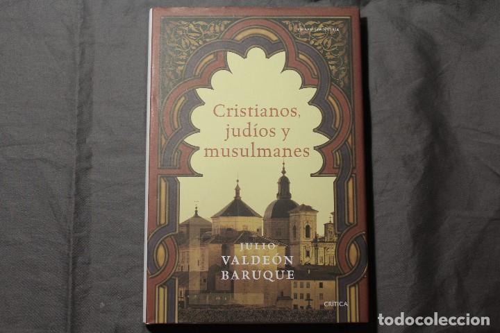 CRISTIANOS, JUDÍOS Y MUSULMANES. JULIO VALDEÓN BARUQUE (Libros de Segunda Mano - Historia - Otros)