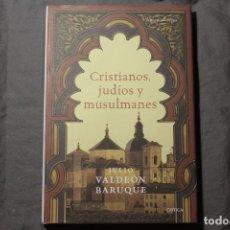 Libros de segunda mano: CRISTIANOS, JUDÍOS Y MUSULMANES. JULIO VALDEÓN BARUQUE. Lote 194636975
