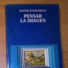 Libros de segunda mano: SANTOS ZUNZUNEGUI - PENSAR LA IMAGEN - CÁTEDRA, 1989. Lote 194622876