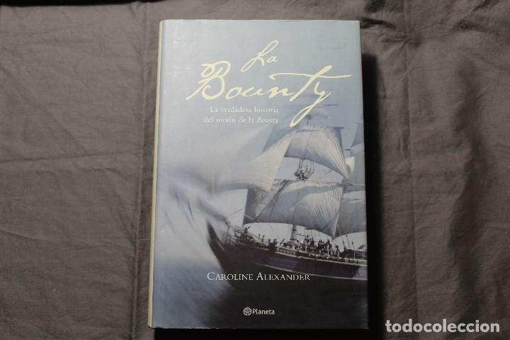 LA BOUNTY. LA VERDADERA HISTORIA DEL MOTÍN DE LA BOUNTY. CAROLINE ALEXANDER (Libros de Segunda Mano - Historia - Otros)