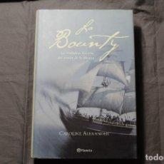 Libros de segunda mano: LA BOUNTY. LA VERDADERA HISTORIA DEL MOTÍN DE LA BOUNTY. CAROLINE ALEXANDER. Lote 194638227