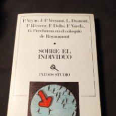 Libros de segunda mano: SOBRE EL INDIVIDUO. CONTRIBUCIONES AL COLOQUIO DE ROYAUMONT. P. VEYNE, J. P. VERNANT, L. DUMONT .... Lote 194639716