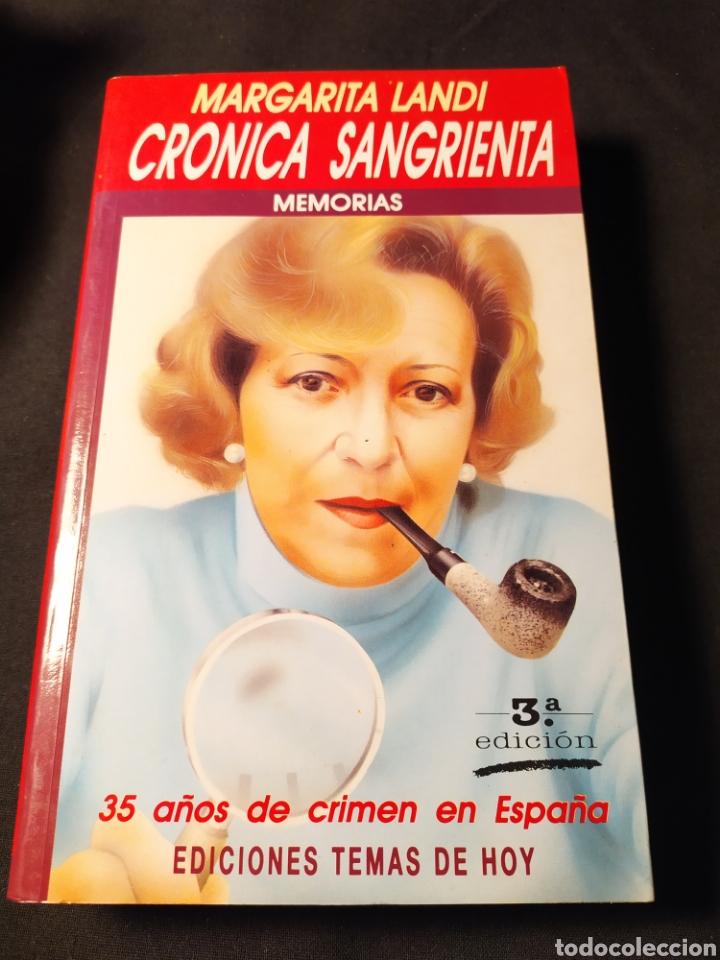 CRÓNICAS SANGRIENTAS. MARGARITA LANDI. MEMORIAS. 35 AÑOS DE CRIMEN EN ESPAÑA (Libros de Segunda Mano - Historia - Otros)
