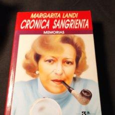 Libros de segunda mano: CRÓNICAS SANGRIENTAS. MARGARITA LANDI. MEMORIAS. 35 AÑOS DE CRIMEN EN ESPAÑA. Lote 194641098