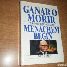Libros de segunda mano: GANAR O MORIR, UN RETRATO PERSONAL DE MENACHEM BEGIN, NED TEMKO DATANET RUSTICA. Lote 194645122