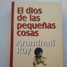 Libros de segunda mano: EL DIOS DE LAS PEQUEÑAS COSAS/ARUNDHATI ROY. Lote 194646028