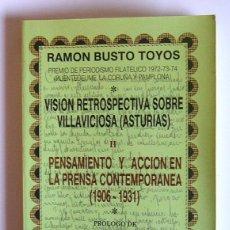 Libros de segunda mano: VISION RESTROSPECTIVA SOBRE VILLAVICIOSA (ASTURIAS) - II PENSAMIENTO Y ACCION ... -RAMON BUSTO TOYOS. Lote 194648337