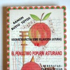 Libros de segunda mano: VISION RESTROSPECTIVA SOBRE VILLAVICIOSA (ASTURIAS) - IV EL PENULTIMO POPURRI ... -RAMON BUSTO TOYOS. Lote 194648432