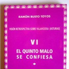 Libros de segunda mano: VISION RESTROSPECTIVA SOBRE VILLAVICIOSA (ASTURIAS) - VI. EL QUINTO MALO SE CONFIESA -R. BUSTO TOYOS. Lote 194648677