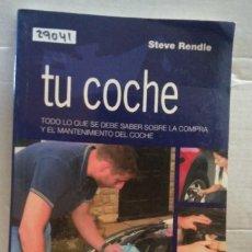 Libros de segunda mano: 29041 - TU COCHE - POR STEVE RENDLE - ED PLANETA - CEAC TECNICO AUTOMOVIL - AÑO 2005. Lote 194650000