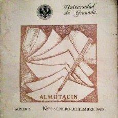 Libros de segunda mano: ALMOTACÍN, REVISTA DE LA E.U. DE PROFESORADO DE E.G.B DE ALMERIA. UNIV DE GRANADA. 1985 VER FOTOS.. Lote 194650152