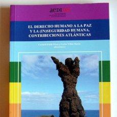 Libros de segunda mano: EL DERECHO HUMANO A LA PAZ Y LA (IN)SEGURIDAD HUMANA. CONTRIBUCIONES ATLANTICAS -CARMELO FALEH PEREZ. Lote 194650431