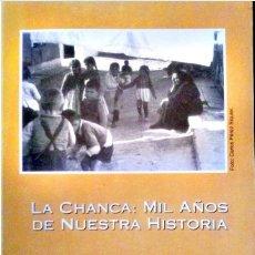 Libros de segunda mano: LA CHANCA, MIL AÑOS DE NUESTRA HISTORIA. COLEGIO PUBLICO LA CHANCA. 1995. VER TODAS LAS FOTOS.. Lote 194650971