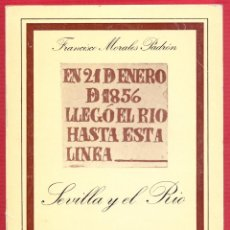 Libros de segunda mano: SEVILLA Y EL RIÓ FRANCISCO MORALES PADRÓN BIBLIOTECA DE TEMAS SEVILLANOS 110 PAG LE3200. Lote 194652375