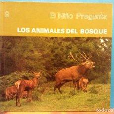 Libros de segunda mano: LOS ANIMALES DEL BOSQUE. EL NIÑO PREGUNTA. EDICIONES TORAY. Lote 194652733
