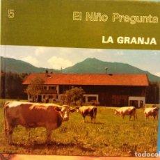 Libros de segunda mano: LA GRANJA. EL NIÑO PREGUNTA. EDICIONES TORAY. Lote 194652920