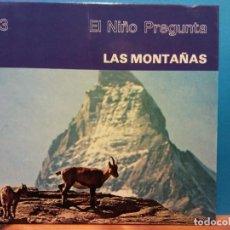 Libros de segunda mano: LAS MONTAÑAS. EL NIÑO PREGUNTA. EDICIONES TORAY. Lote 194652995