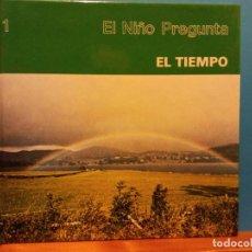 Libros de segunda mano: EL TIEMPO. EL NIÑO PREGUNTA. EDICIONES TORAY. Lote 194653063