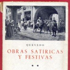 Libros de segunda mano: OBRAS SATÍRICAS Y FESTIVAS II QUEVEDO EDICIONES IBERICAS 336 PAG. AÑO 1958 LL3476. Lote 194653946
