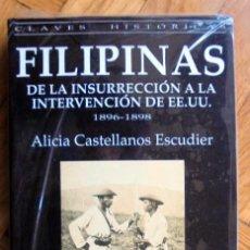 Libros de segunda mano: FILIPINAS. DE LA INSURRECCIÓN A LA INTERVENCIÓN DE EEUU. ALICIA CASTELLANOS.. Lote 194654221