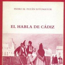 Libros de segunda mano: EL HABLA DE CÁDIZ PEDRO M. PAYÁN SOTOMAYOR 164 PAG. AÑO 1983 LL3477. Lote 194658418