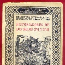 Libros de segunda mano: HISTORIADORES DE LOS SIGLOS XVI Y XVII SAMUEL GILI GAYA 252 PAG. AÑO 1964 LE3201. Lote 194659506