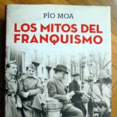 Libros de segunda mano: LOS MITOS DEL FRANQUISMO , PIO MOA. Lote 194660230