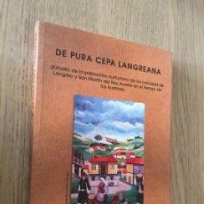 Libros de segunda mano: DE PURA CEPA LANGREANA - GOMEZ Y GZ. DE LA BUELNA, JUAN. Lote 194660393