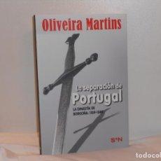 Libros de segunda mano: LA SEPARACIÓN DE PORTUGAL/DINASTÍA DE BORGOÑA 1109-1385, OLIVEIRA MARTINS-SIETE NOCHES- MBE. Lote 194660815