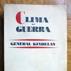 Libros de segunda mano: CLIMA DE GUERRA - KINDELÁN, GENERAL. Lote 194661156