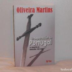 Libros de segunda mano: LA SEPARACIÓN DE PORTUGAL/DINASTÍA DE BORGOÑA 1109-1385, OLIVEIRA MARTINS-SIETE NOCHES- MBE. Lote 194661227